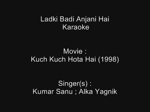 Ladki Badi Anjani Hai - Karaoke - Kuch Kuch Hota Hai (1998) - Kumar Sanu ; Alka Yagnik