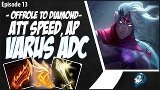 ATTACK SPEED, AP VARUS BOT! - OffRole to Diamond - Ep. 13 | League of Legends