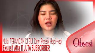 Meldi Terancam Di Bui Dewi Perssik Hepi Hepi Ekslusif Atta 11 Juta Subscriber Obsesi
