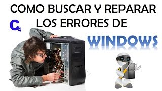 Como buscar y Reparar los Errores de Windows