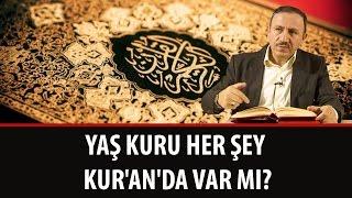 Osman BOSTAN - Yaş ve Kuru Her Şey Kur'an'da Var mı?