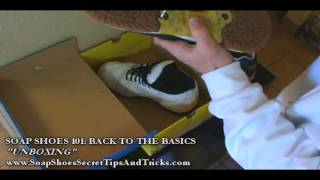 SOAP SHOES 101: BACK TO THE BASICS | THE NEW SOAP SHOES VIDEO TRICKTIONARY (PART 1: Unboxing)