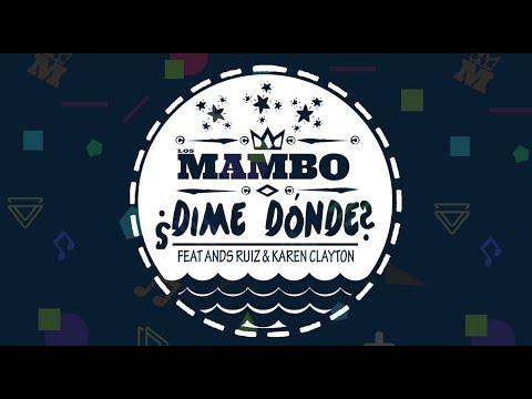 LOS MAMBO feat Ands Ruiz & Karen Clayton - Dime Dónde Final (VIDEO LYRIC)