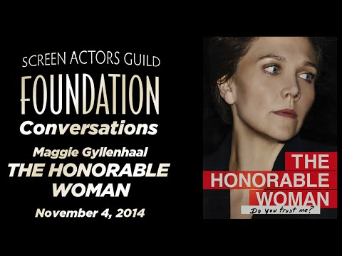 Conversations with Maggie Gyllenhaal of THE HONORABLE WOMAN