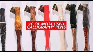 10 OF MOST USED CALLIGRAPHY PENS