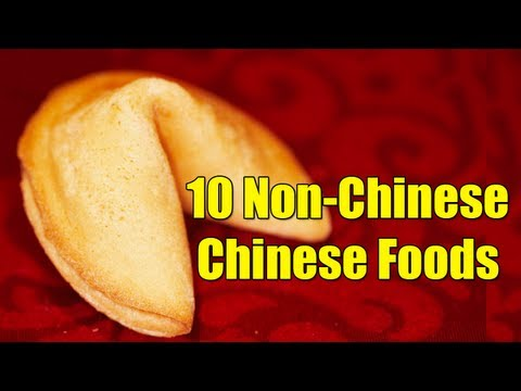 10 Non-Chinese Chinese Foods