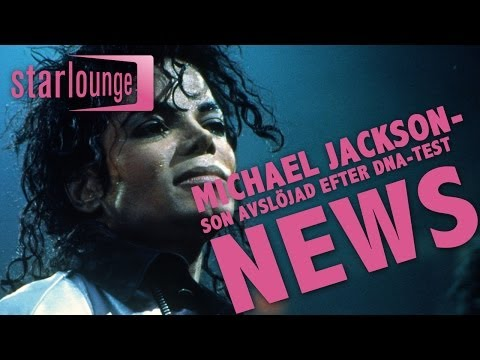 STARLOUNGE NEWS: Michael Jackson-son avslöjad i DNA-test