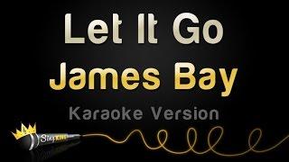 Download Lagu James Bay - Let It Go (Karaoke Version) Gratis STAFABAND
