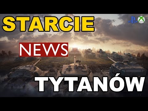News !! Starcie Tytanów - Nowy event World of Tanks Xbox One/Ps4