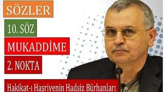 Prof. Dr. Ahmet Akgündüz-Sözler-10. Söz-Mukaddime-2. Nokta - Hakikat-ı Haşriyenin Hadsiz Bürhanları
