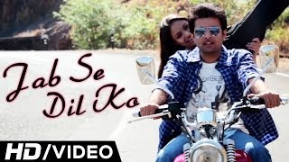 Jab Se Dil Ko Tu Mila Hai Hindi video Song