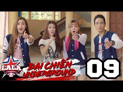 LA LA SCHOOL | TẬP 9 | Season 2 : ĐẠI CHIẾN UNDERGROUND