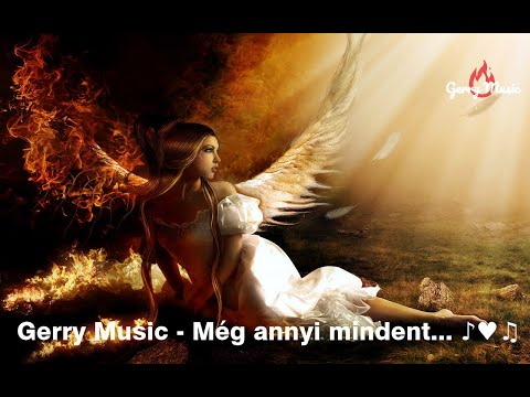 Gerry Music - Még Annyi Mindent... (Official Music Video)
