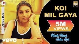 Koi Mil Gaya Lyric - Kuch Kuch Hota Hai   Shah Rukh Khan   Kajol  Rani Mukherjee