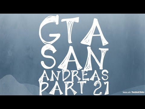 Grand Theft Auto San Andreas Part 21