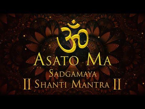 Download ASATO MA SADGAMAYA  EARLY MORNING CHANT  MOST POPULAR MANTRA  OM SHANTI SHANTI MANTRA