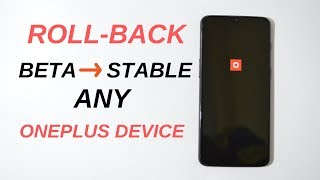 Revert to Stable Oxygen Os from Beta Version ( Unbrick ) On any Oneplus device