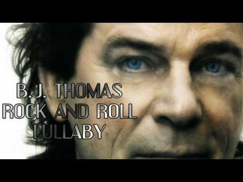 B J Thomas - Rock And Roll Lullabye