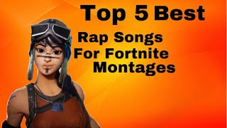Top 5 Best Rap Songs For Fortnite Montages