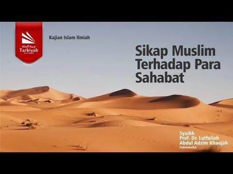 Sikap Seorang Muslim Terhadap Para Sahabat ... | Syaikh Prof  Dr  Lutfullah Abdul Adzim Khaujah