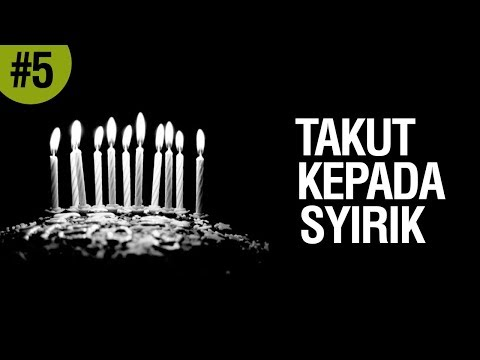 Takut Kepada Syirik #5 - Ustadz Khairullah Anwar Luthfi, Lc