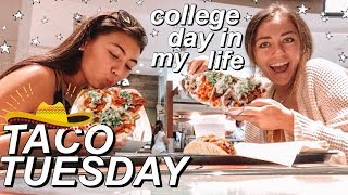 college day in my life *TACO TUESDAY BOIS*