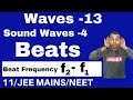 Waves13 : Sound Waves 04   BEATS II Beats Frequency   Derivation And Numericals JEE MAINSNEET