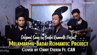 MELAMARMU - Badai Romantic Project | Cover by Onny Dierja Ft. CAN | Lagu Paling Romantis
