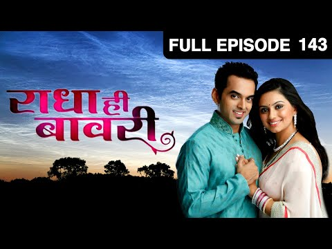 Radha Hee Bawaree - Watch Full Episode 143 Of 30th May 2013 video