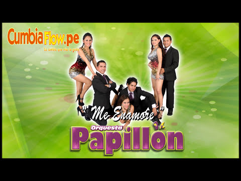 ORQUESTA PAPILLON - ME ENAMORE ( EN VIVO ) EXCLUSIVO 2014