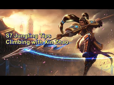 S7 Jungling Tips - Climbing with Xin Zhao  | League of Legends
