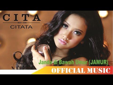 Cita Citata - Janda di Bawah Umur (JAMUR) | Official Music Lyric HD
