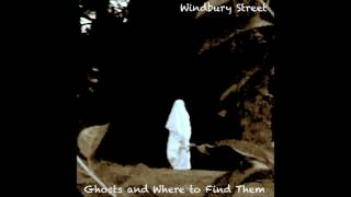 Windbury Street - Ghosts and Where to Find Them | Full Album