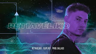 Filipe Ret - Retiavéliko (Prod. Dallass) [Clipe Oficial]