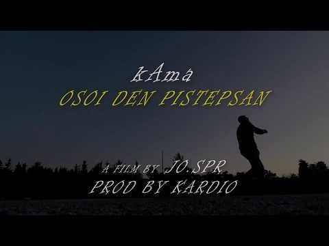 kAma - Osoi Den Pistepsan ( Official Music Video ) prod by Kardio