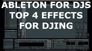 Ableton For DJs - Top 4 Effects For DJing