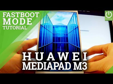 Fastboot Mode in HUAWEI MediaPad M3 - Enter / Exit Fastboot