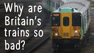 Why are Britain's trains so bad - could nationalisation fix them?