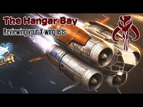 QUADJUMPERS - The Hangar Bay (X-wing List Reviews) Episode 4