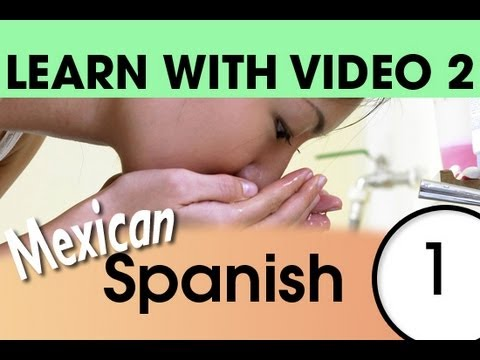 Learn Mexican Spanish with Video - Talking About Your Daily Routine in Mexican Spanish
