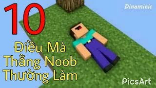 10 Điều Mà Thằng Noob Thường Làm Trong Minecraft