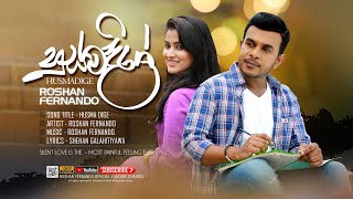 Husma Dige  Roshan Fernando Official Music Video - 2017