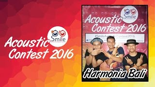 download lagu Harmonia Bali Band - Smile Acoustic Contest 2016 gratis
