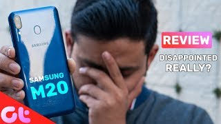 Samsung Galaxy M20 Review after 30 Days: IT'S NOT FOR EVERYONE!   GT Hindi
