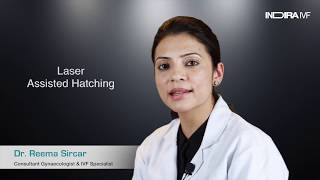 IVF Failure: Laser Assisted Hatching can help to conceive | Dr Reema Sircar | Indira IVF
