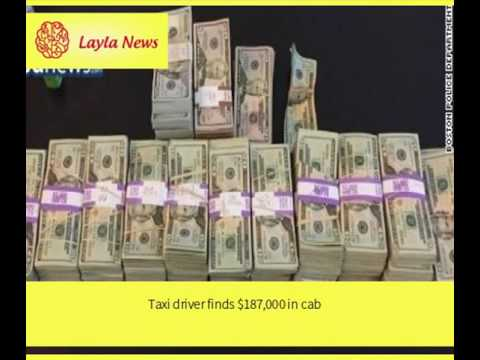 Taxi driver finds $187,000 in cab |  By : CNN
