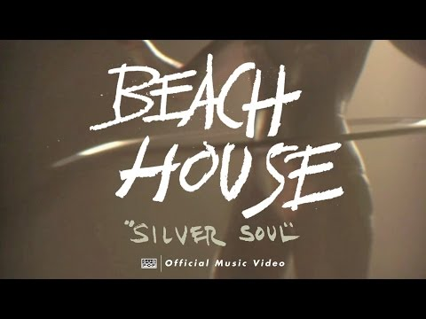 Beach House - Silver Soul (OFFICIAL VIDEO)