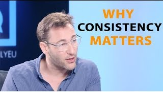 Why consistency matters in Relations and Leadership - Simon Sinek