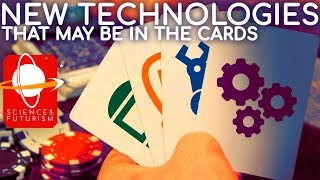 New Technologies that May be in the Cards