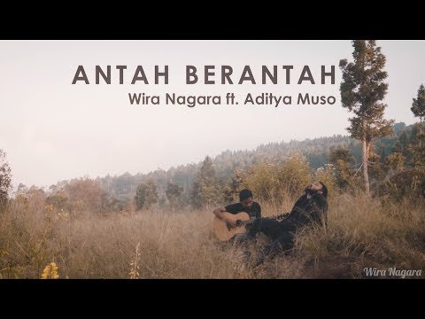 Wira Nagara - Antah-berantah (Lagu; Ft. Aditya Muso)